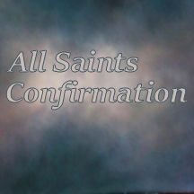 All Saints Confirmation